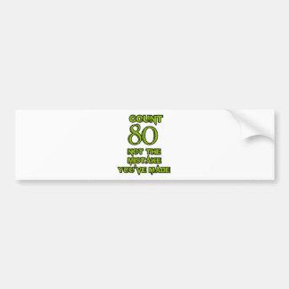 80 Birthday design Bumper Sticker