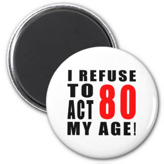 80 birthday design 2 inch round magnet