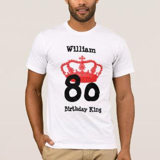 80 Birthday or ANY YEAR Birthday King Custom Name T-Shirt