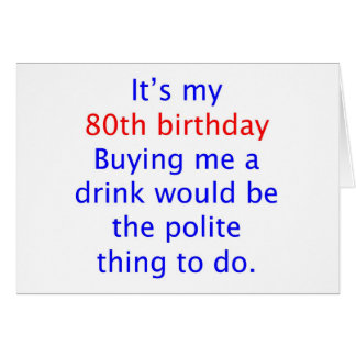 80 buy me a drink greeting cards
