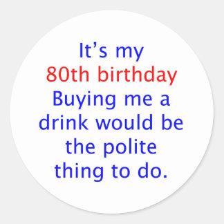 80 buy me a drink round sticker