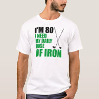 80 Daily Dose Of Iron T-Shirt