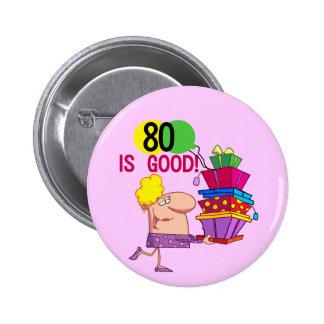 80 es buenos camisetas y regalos del cumpleaños pin redondo de 2 pulgadas