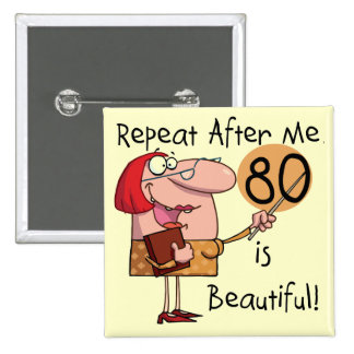 80 is Beautiful t-shirts and Gifts Button