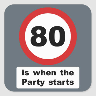 80 is when the Party Starts Square Sticker