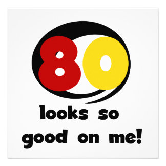 80 Looks So Good On Me T-shirts and Gifts Custom Invitation