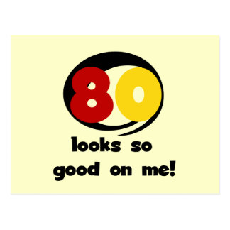 80 Looks So Good On Me T-shirts and Gifts Postcards