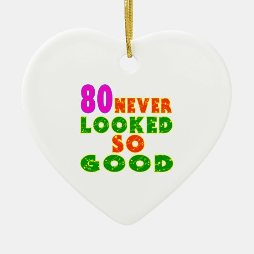 80 Never Looked So Good Birthday Designs Christmas Ornaments