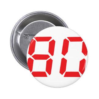 80 número digital del despertador de ochenta rojos pin redondo de 2 pulgadas