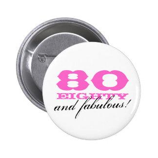 ¡80.o botón el | 80 del pinback del cumpleaños y pin redondo de 2 pulgadas