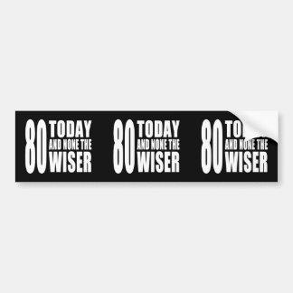 80.os cumpleaños divertidos: 80 hoy y ningunos el  pegatina para auto