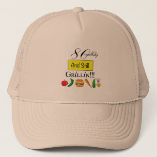 80 Something and Still Grillin' Ball Cap