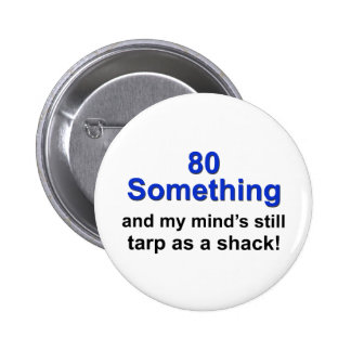 80 Something... Button