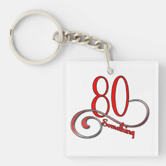 80 Something Keychain