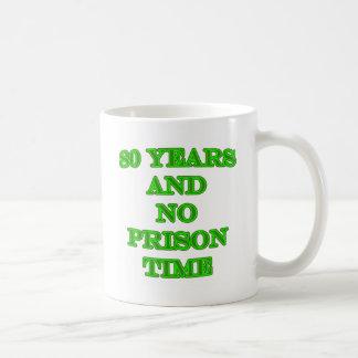80 y ninguna hora de prisión tazas