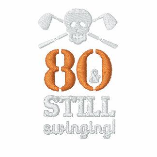 80 y todavía balanceo - camisa del cumpleaños del polo bordado