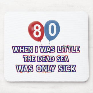 80 year old dead sea birthday designs mouse pad