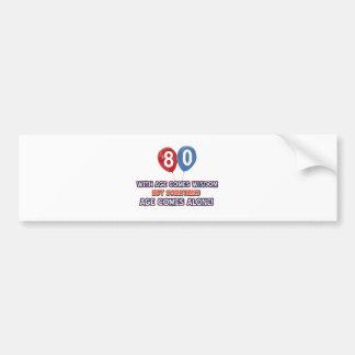 80 year old wisdom birthday designs bumper sticker
