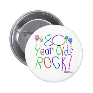 80 Year Olds Rock ! Pinback Button