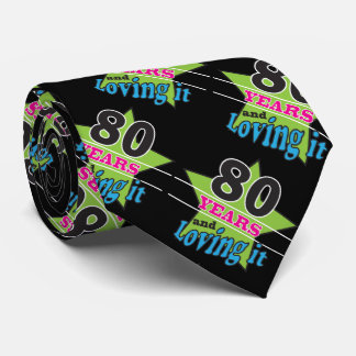 80 Years Old and Loving It   80th Birthday Neck Tie