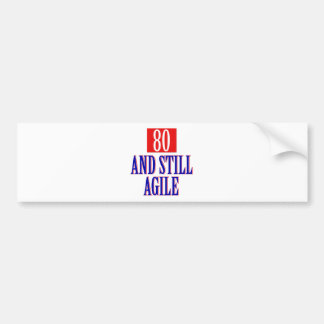 80 years old and still Agile Bumper Sticker