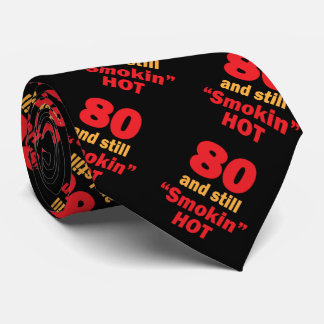 80 Years Old and Still Smokin Hot   80th Birthday Neck Tie