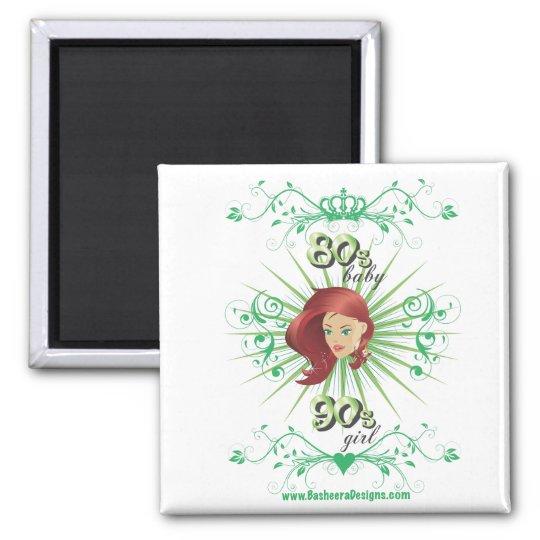 80s Baby 90s girl Magnet