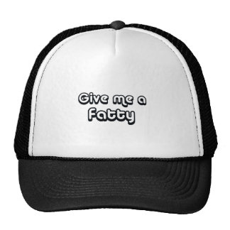 80's catch phase give me a fatty on many gifts trucker hat
