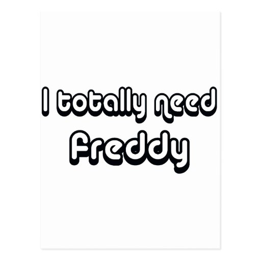 80's catch phase need a freddy on many gifts post cards