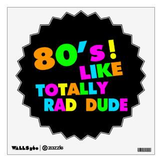 80's Like Totally Rad Dude Neon Wall Decal