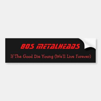 80s Metalheads, If The Good Die Young (We'll Li... Bumper Sticker