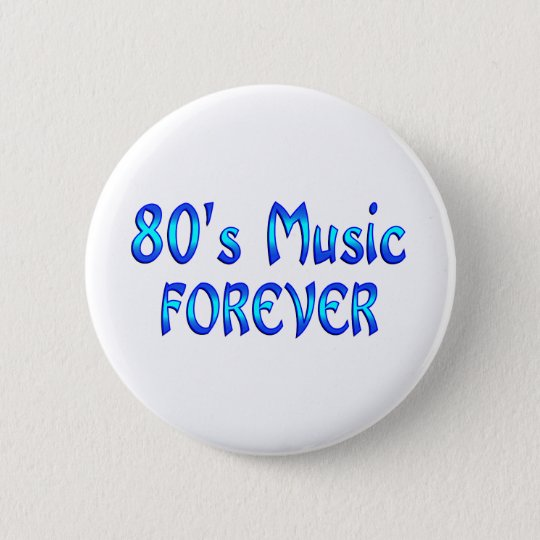 80s Music Forever Pinback Button