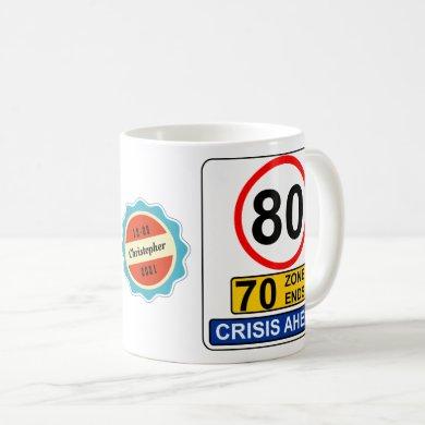 80th Birthday 80 Years Old Funny Crisis Road Sign Coffee Mug