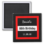 80th Birthday Black with Red Frame Custom A06 2 Inch Square Magnet