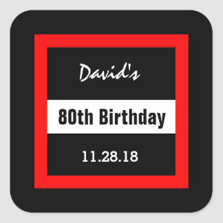 80th Birthday Black with Red Frame Custom A09 Square Sticker