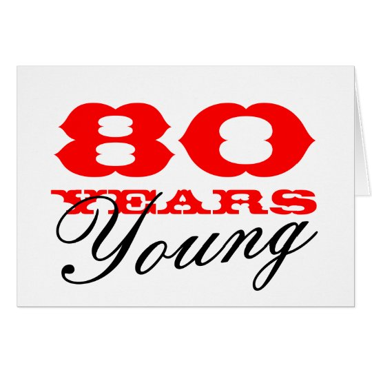 80th Birthday card for 80 years young men or women – 80 Birthday Card