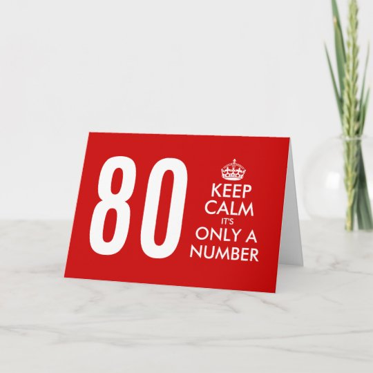 80th Birthday Card Keep Calm Its Only A Number Zazzle
