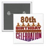 80th Birthday Celebration Gifts Pin