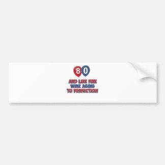 80th birthday designs bumper sticker