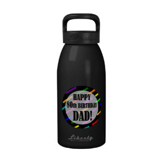 80th Birthday For Dad Water Bottles