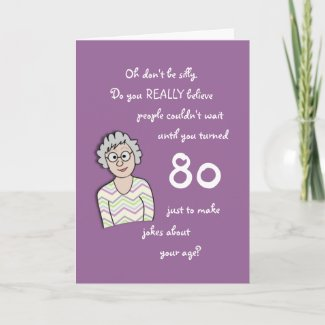 80th Birthday For Her-Funny Card