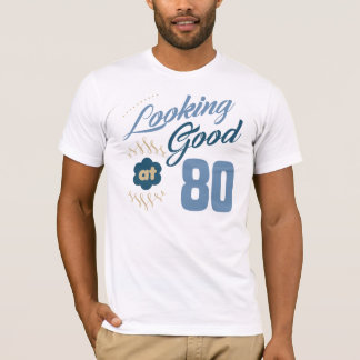 80th Birthday Looking Good T-Shirt
