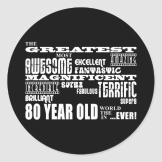 80th Birthday Party Greatest Eighty Year Old Classic Round Sticker