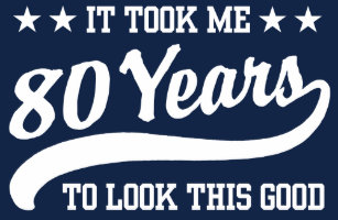 80th Birthday T Shirt