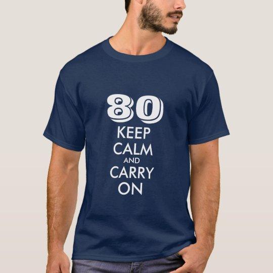 80th Birthday T Shirt For Men Keep Calm Age Joke