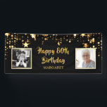 """80th Birthday Then & Now Photos Personalized Banner<br><div class=""""desc"""">Honor and celebrate the 80-year-old and welcome party guests with this black and gold star themed banner sign featuring THEN and NOW photos of the birthday man or woman. Title is editable for ANY birthday. PHOTO TIP: For fastest/best results, choose a photo with the subject in the middle and/or pre-crop...</div>"""