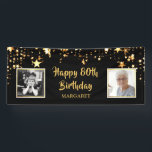 "80th Birthday Then & Now Photos Personalized Banner<br><div class=""desc"">Honor and celebrate the 80-year-old and welcome party guests with this black and gold star themed banner sign featuring THEN and NOW photos of the birthday man or woman. Title is editable for ANY birthday. PHOTO TIP: For fastest/best results, choose a photo with the subject in the middle and/or pre-crop...</div>"