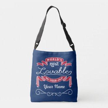 birthday 80th Birthday World's Most Lovable 80-Year-Old Crossbody Bag