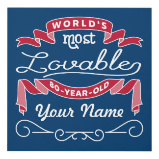 80th Birthday World's Most Lovable 80-Year-Old Panel Wall Art