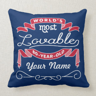 80th Birthday World's Most Lovable 80-Year-Old Throw Pillow
